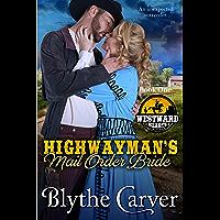 A Highwayman's Mail Order Bride (Westward Hearts Book 1) (English Edition)