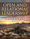 Open and Relational Leadership: Leading with Love