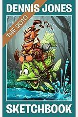 Dennis Jones SketchBook 2010 (Dennis Jones Sketchbooks 2) Kindle Edition