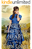 A Perilous Road to her Heart: A Historical Western Romance Book