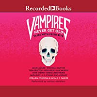 Vampires Never Get Old: Tales with Fresh Bite