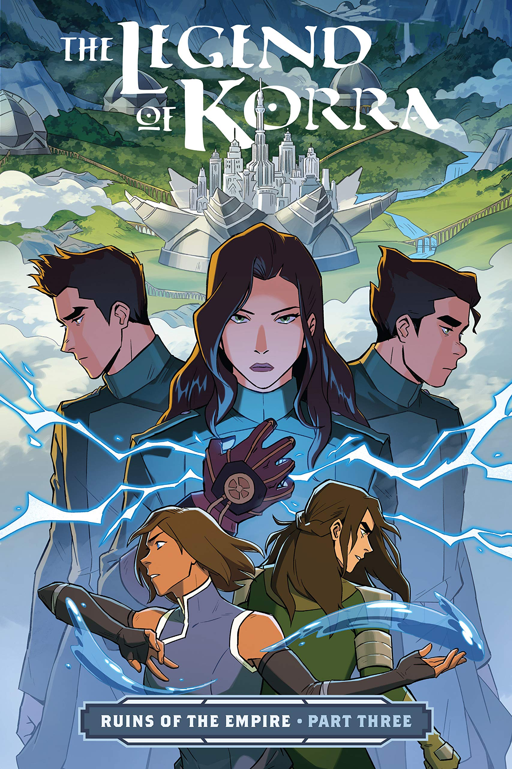 Amazon.fr - The Legend of Korra: Ruins of the Empire Part Three - DiMartino, Michael Dante, Wong, Michelle, Ng, Killian - Livres