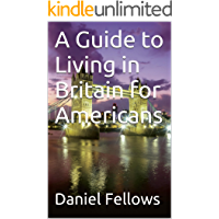 A Guide to Living in Britain for Americans