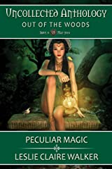 Peculiar Magic: The Uncollected Anthology (The Faery Chronicles) Kindle Edition