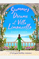 Summer Dreams at Villa Limoncello: A feel good holiday romance (Tuscan Dreams Book 2) Kindle Edition