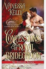 Confessions of a Royal Bridegroom (Renegade Royal Book 2) Kindle Edition
