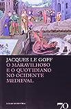 Maravilhoso e o Quotidiano no Ocidente Medieval