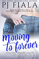 Moving to Forever: Rolling Thunder Series, Book 3 (The Rolling Thunder Series) Kindle Edition