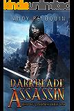 Darkblade Assassin: An Epic Fantasy Adventure (Hero of Darkness Book 1) (English Edition)