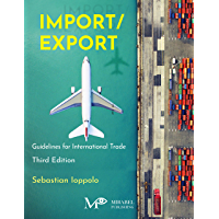Import/Export (3rd Edition): Guidelines for International Trade