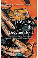 Crushing the Begging Bowl Kindle Edition