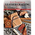 Get Started in Leather Crafting: Step-by-Step Techniques and Tips for Crafting Success (Design Originals) Beginner-Friendly P
