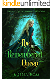 The Remembered Queen (The Mad Queen's Massacre Book 1)