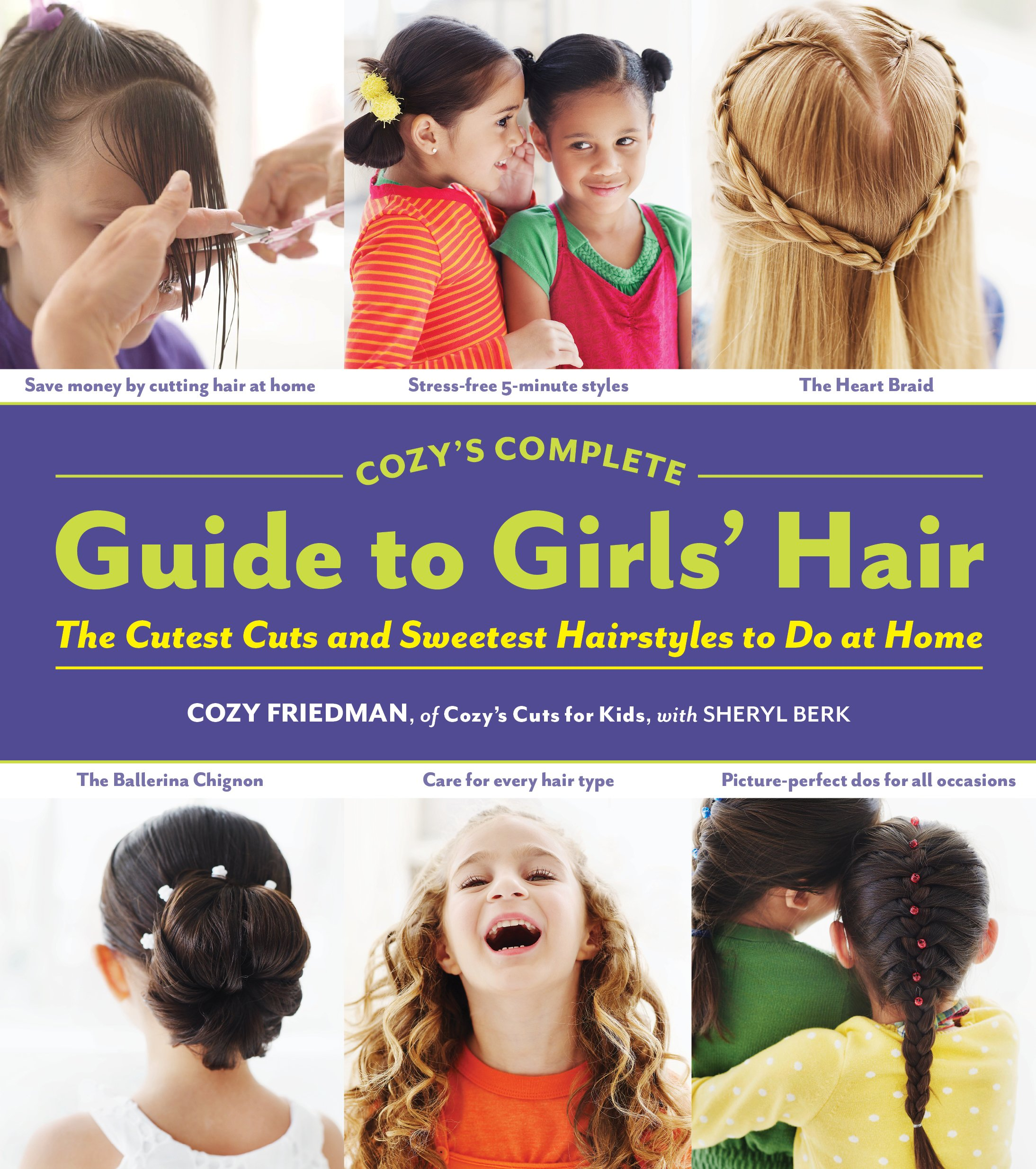 Amazon.com: Cozy's Complete Guide to Girls' Hair (9781579654221): Cozy  Friedman, Sheryl Berk: Books