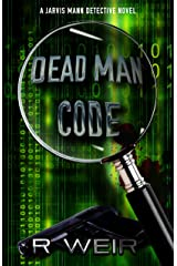 Dead Man Code: A Jarvis Mann Private Detective HardBoiled Mystery Novel (Jarvis Mann Detective Book 5) Kindle Edition