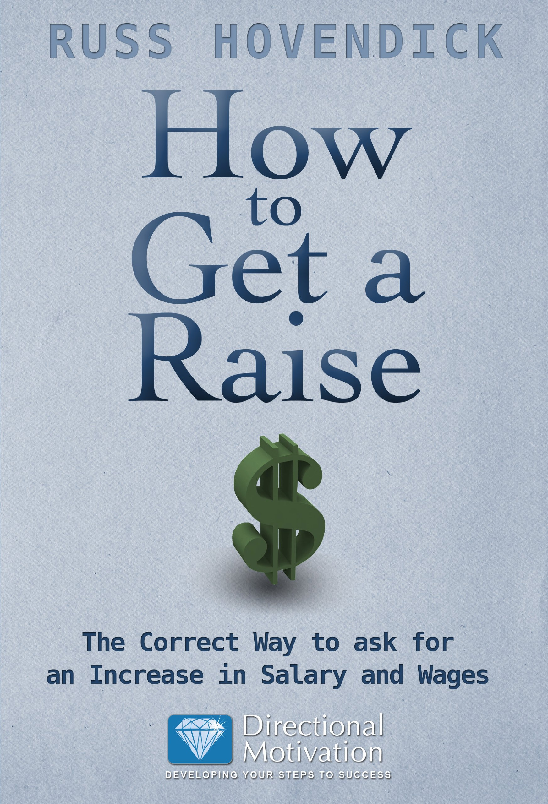 How To Get A Raise: The Correct Way To Ask For An Increase In Salary