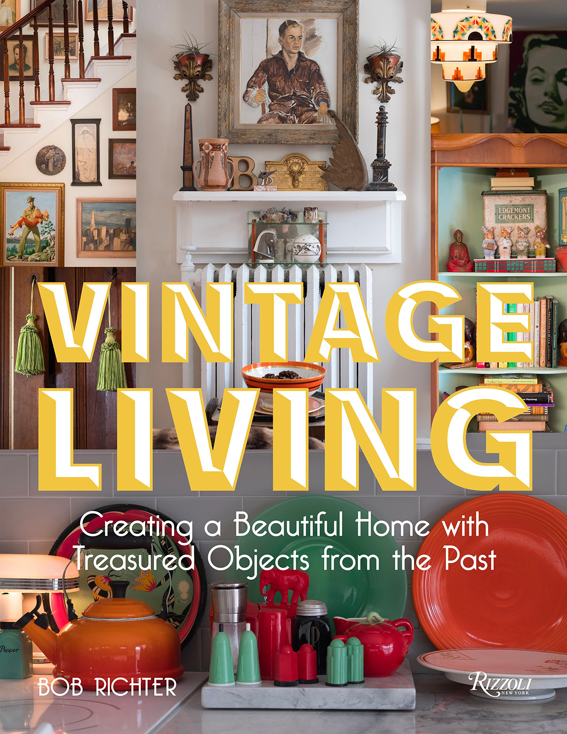 Vintage Living: Creating a Beautiful Home with Treasured Objects from the Past by Rizzoli