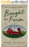 Bought the Farm (Pineville Gazette Mystery Book 1)