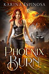 Phoenix Burn (From the Ashes Trilogy Book 1) Kindle Edition