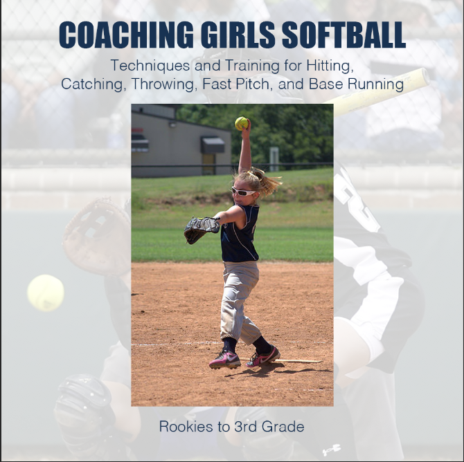 Coaching Girls Softball (Technique & Training for Hitting, Catching, Throwing, Fast Pitch, & Base Running) [Video]
