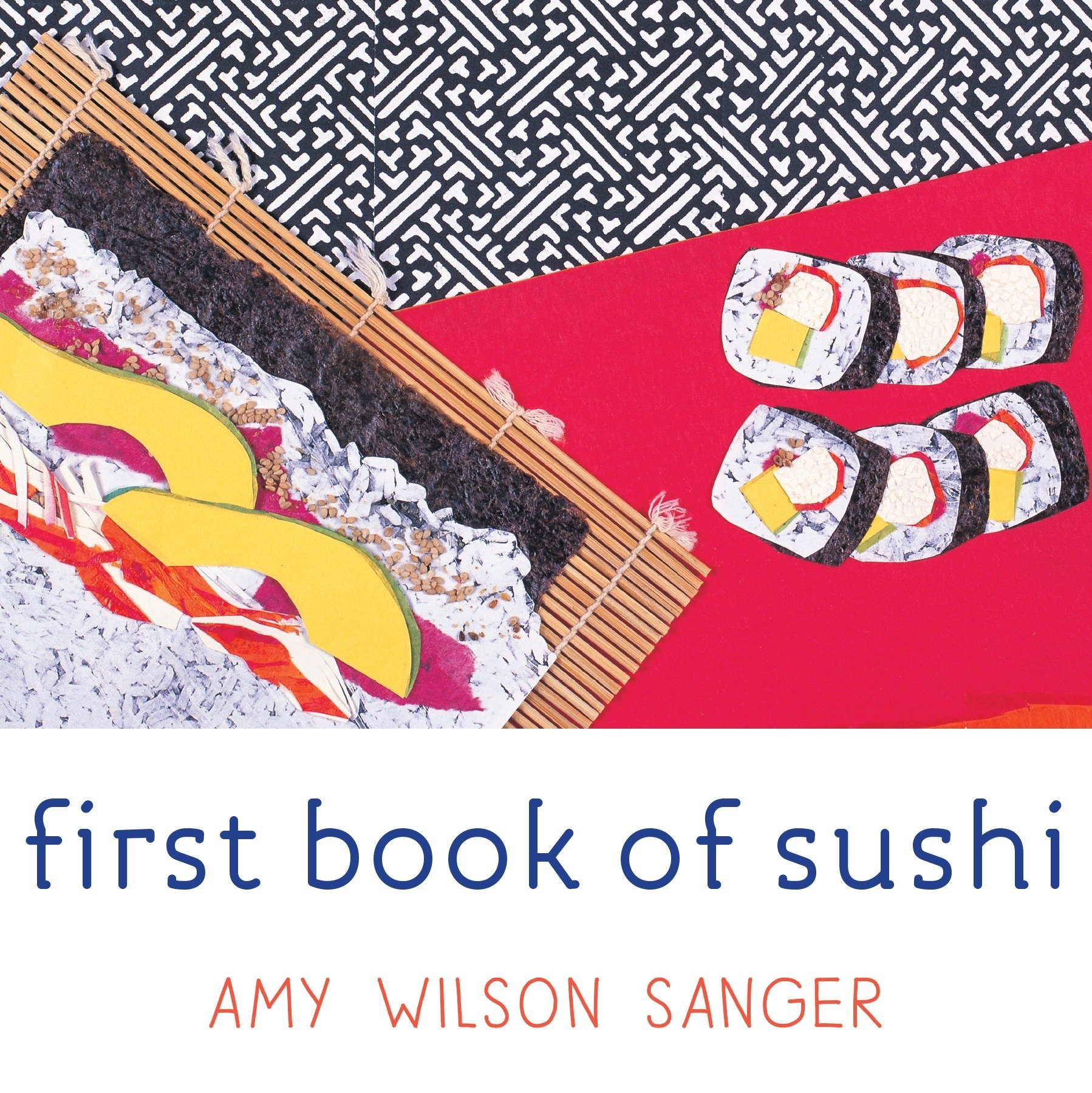 First Book of Sushi (World Snacks Series) Board book – June 15, 2001 Amy Wilson Sanger Knopf Books for Young Readers 1582460507 Cooking & Food