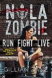 Run Fight Live: NOLA Zombie Box Set #1