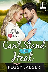 Can't Stand the Heat (Will Cook for Love Book 3) Kindle Edition