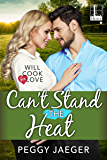Can't Stand the Heat (Will Cook for Love Book 3)