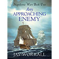 Any Approaching Enemy (Napoleonic Wars Book 2)