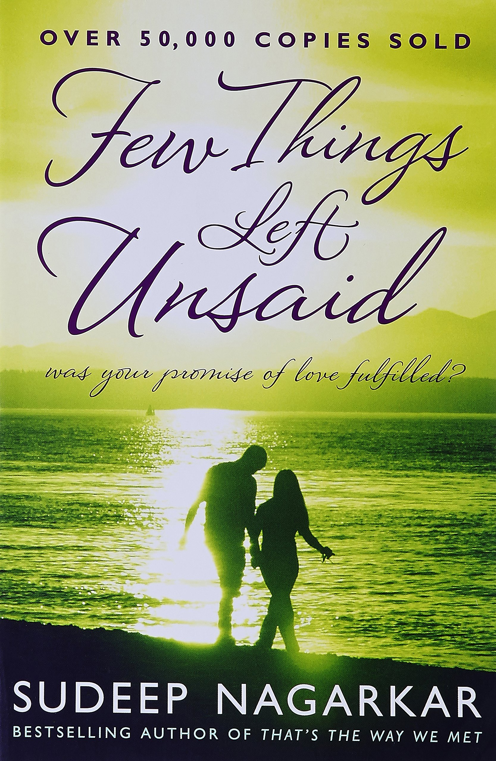 Few Things Left Unsaid   Was your promise of love fulfilled by ...