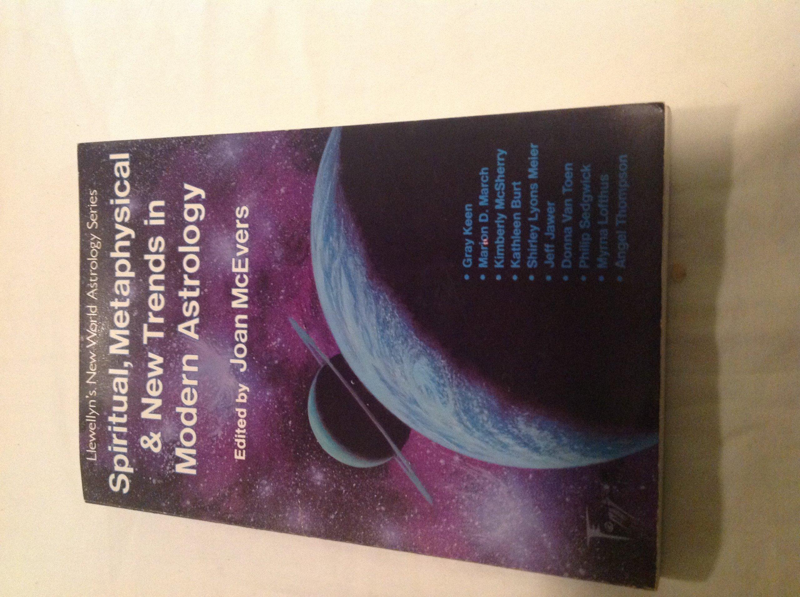 Spiritual, Metaphysical & New Trends in Modern Astology (Llewellyn's New World Astrology Series)