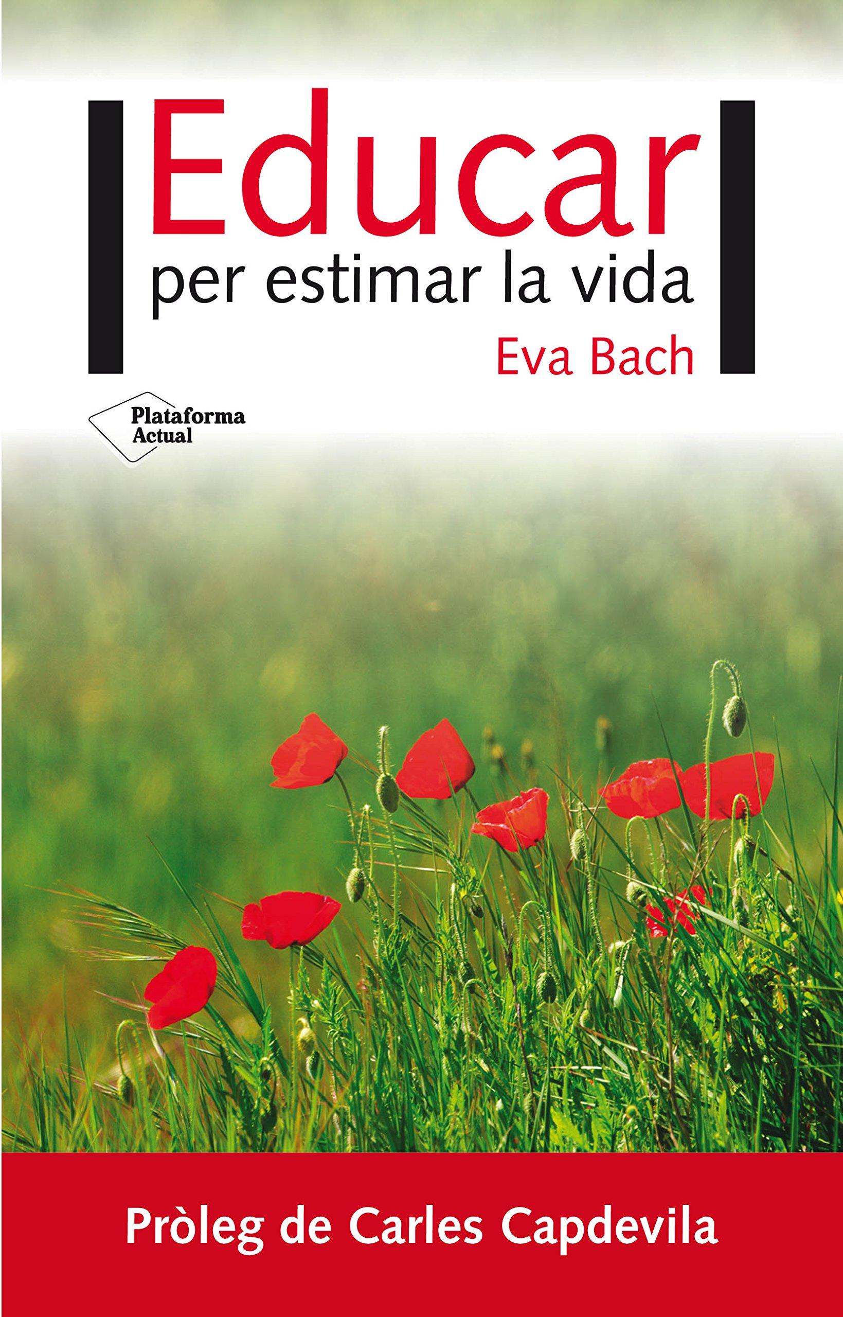 Educar Per Estimar La Vida Amazon De Eva Bach Cobacho