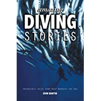 Amazing Diving Stories - Incredible Tales from Deep Beneath the Sea (Amazing Stories)