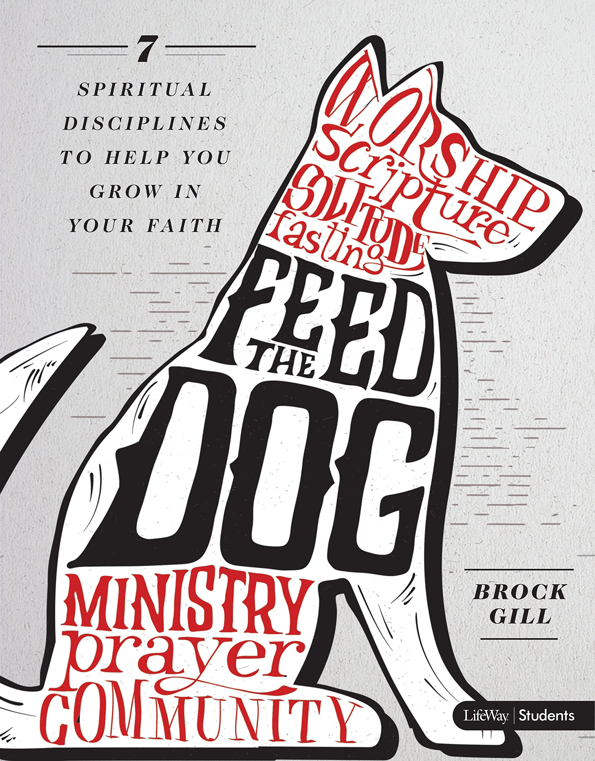 Feed the Dog - Leader Kit: 7 Spiritual Disciplines to Help You Grow in Your Faith