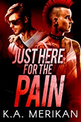 Just Here for the Pain (gay rocker BDSM romance) (The Underdogs Book 2)