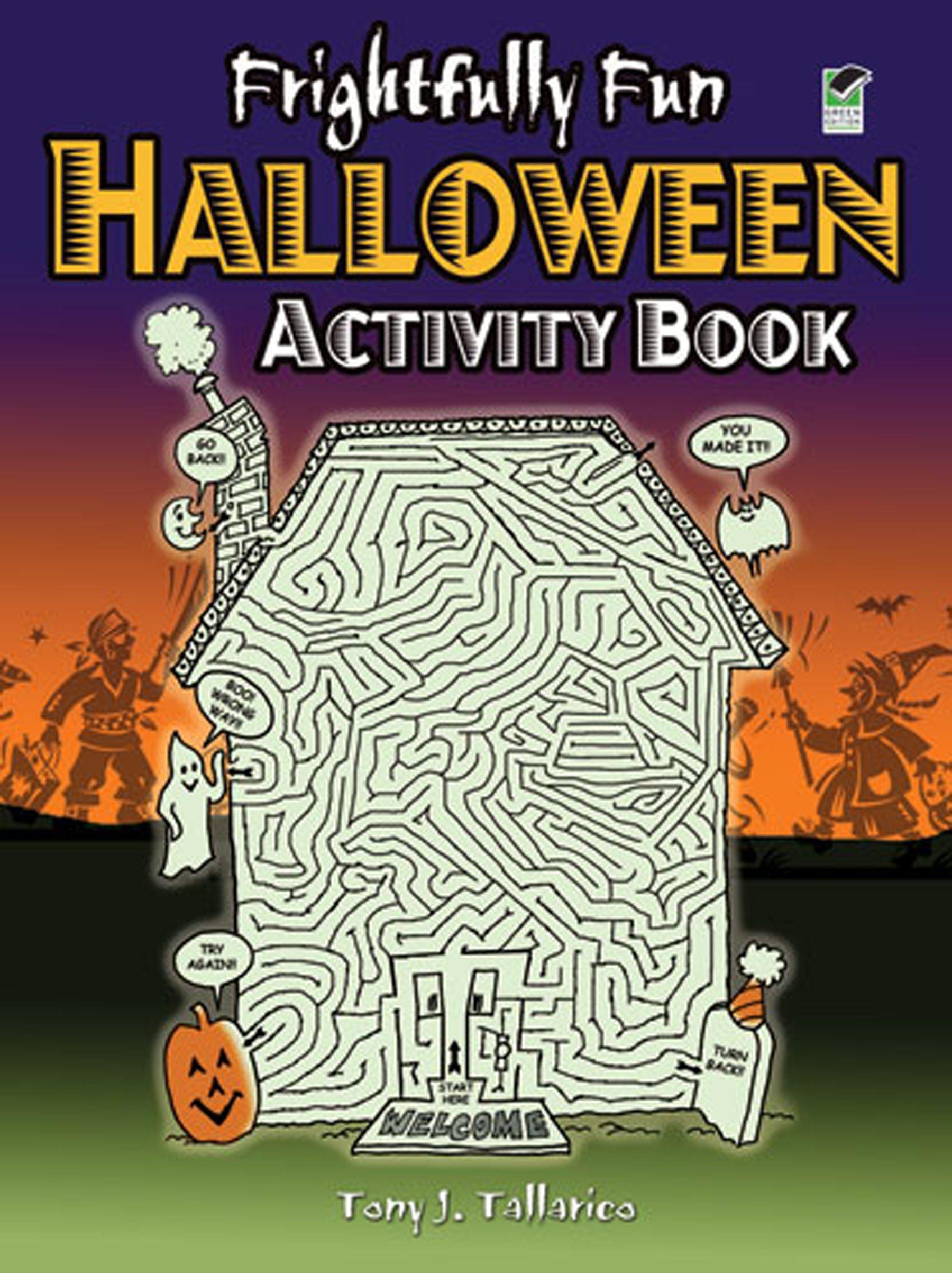 Frightfully Fun Halloween Activity Book (Dover Children's Activity Books):  Tony J. Tallarico Jr.: 0800759471317: Amazon.com: Books