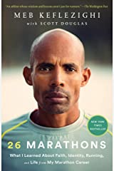 26 Marathons: What I Learned About Faith, Identity, Running, and Life from My Marathon Career Kindle Edition