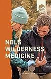 Nols Wilderness Medicine: 6th Edition (NOLS Library)