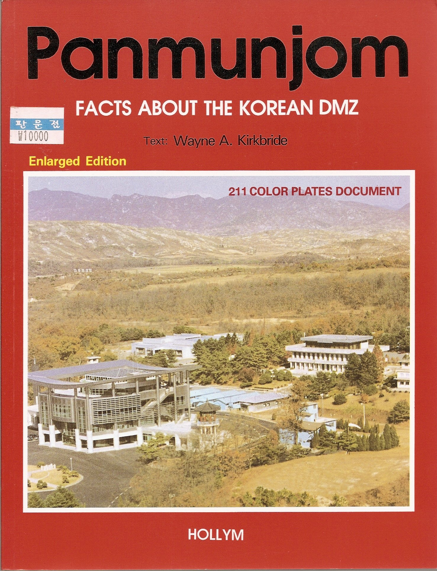 Panmunjom: Facts about the Korean DMZ, Wayne A Kirkbride