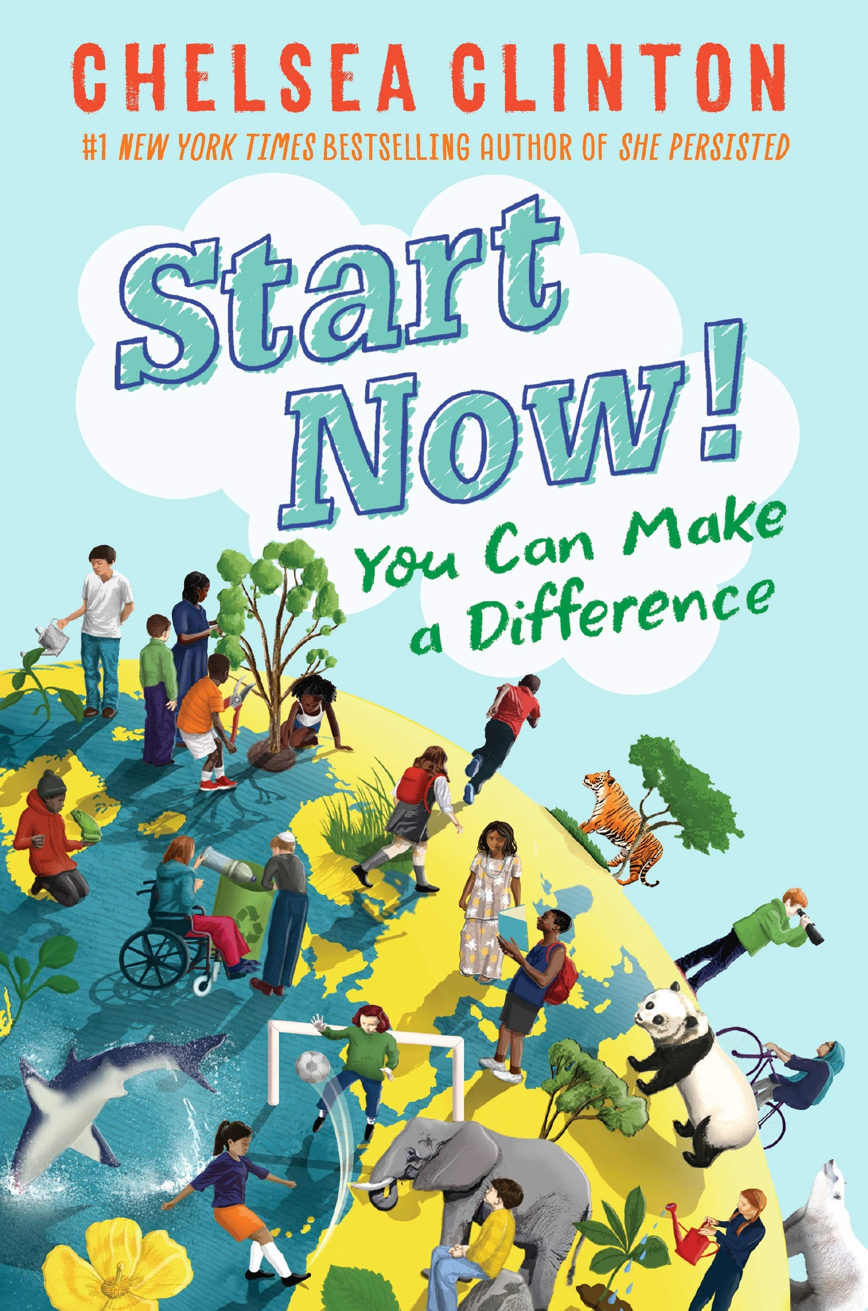 Start Now!: You Can Make a Difference: Clinton, Chelsea: 9780525514367:  Amazon.com: Books