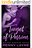 Target of Passion: Bad Boy Romance: Bad Boy Romance Series