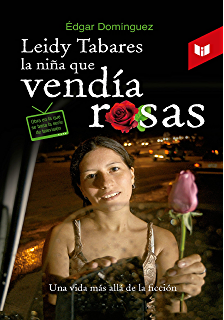 Leidy Tabares, la niña que vendía rosas: Una vida más allá de la ficción