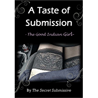 A Taste of Submission: The Good Indian Girl (English Edition)