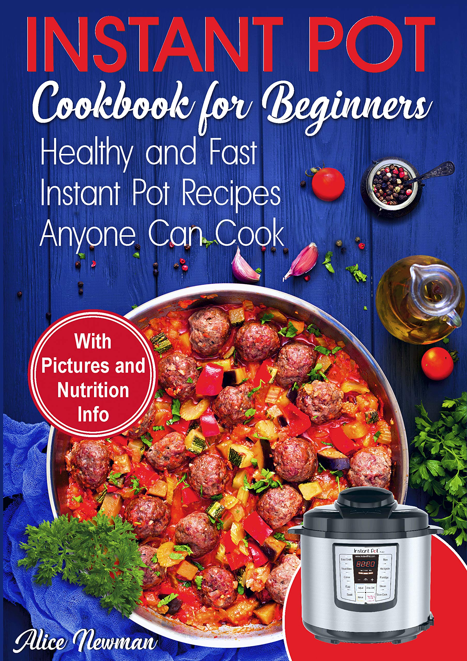 Instant Pot Cookbook For Beginners  Easy Healthy And Fast Instant Pot Recipes Anyone Can Cook  English Edition