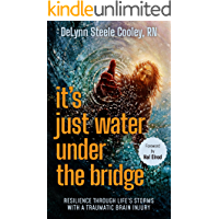 It's Just Water Under The Bridge: Resilience Through Life's Storms With a Traumatic Brain Injury