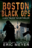 Boston Black Ops (Jack 'Tinlegs' Taylor Thriller Book 1)