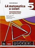 La matematica a colori. Ediz. rossa. Per le Scuole superiori. Con e-book. Con espansione online: 5