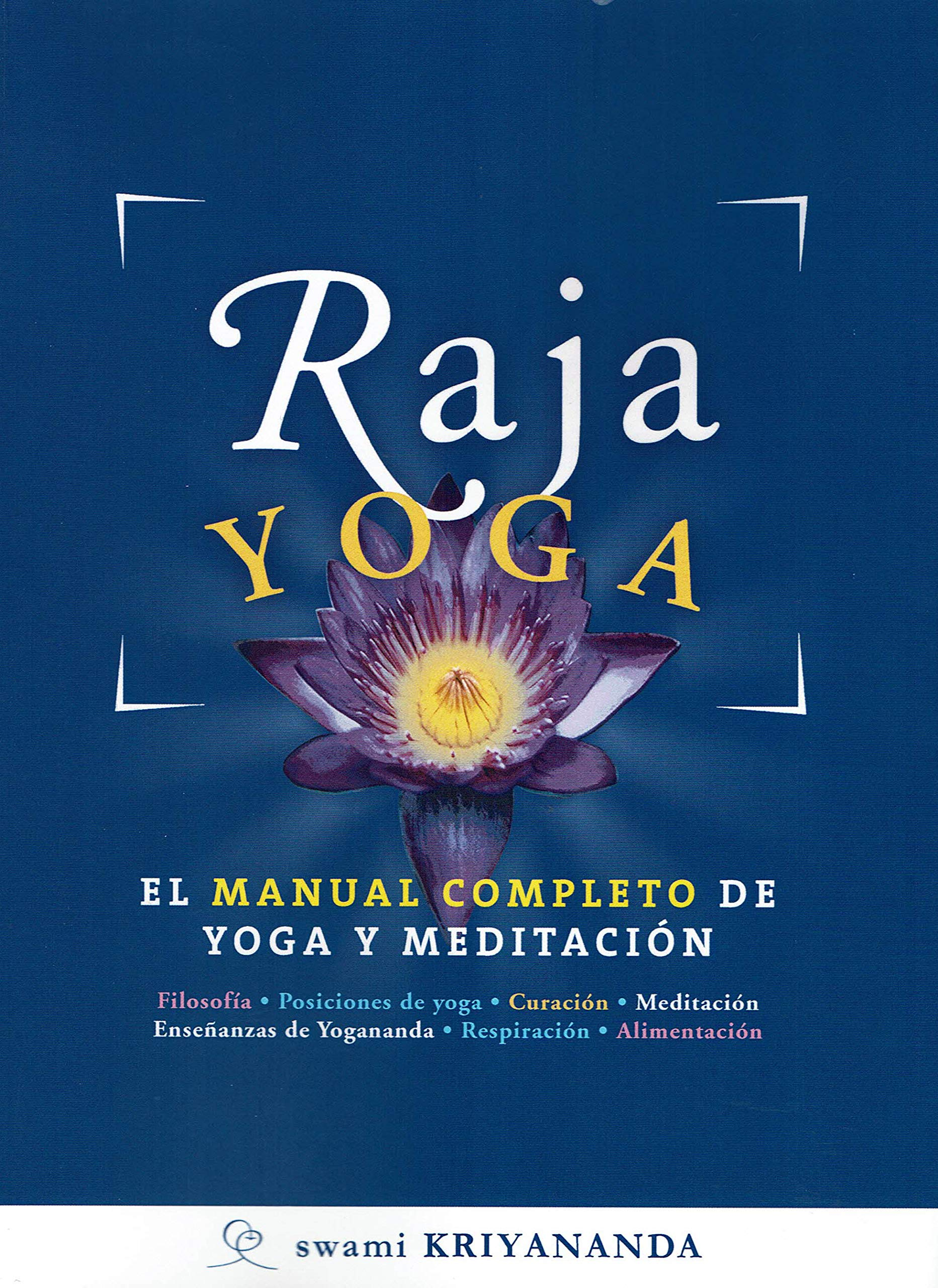 Raja Yoga: Swami Kriyananda: 9788494196881: Amazon.com: Books