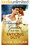 Enticing Duty: An Isle Of Bliss Romance (Seducing The Guardian Book 3)