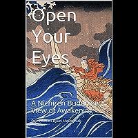 Open Your Eyes: A Nichiren Buddhist View of Awakening (English Edition)